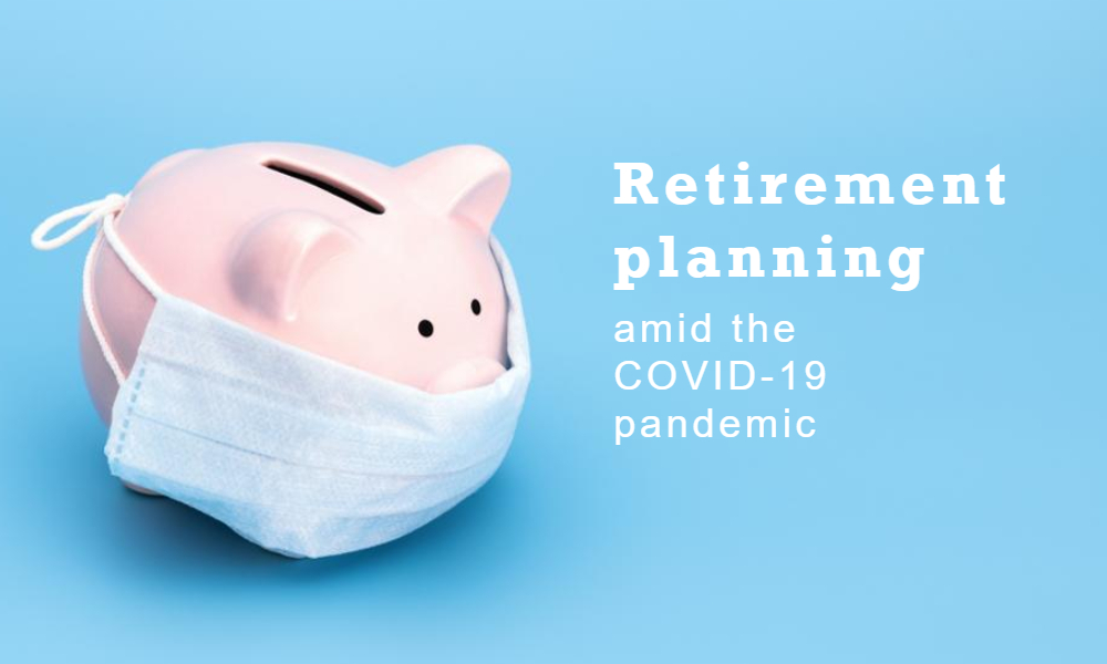retirement planning amid COVID-19